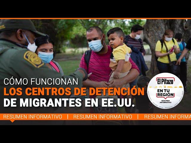 El Pitazo en tu región | Cómo funcionan los centros de detención de migrantes en EE.UU.