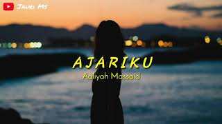 Aaliyah Massaid _ Ajariku | best of JMS | ( Lirik )