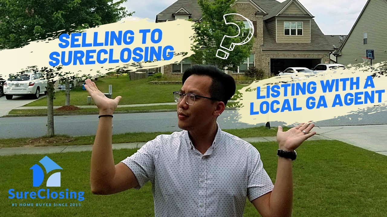 Selling To SureClosing versus Listing With A Local GA Agent