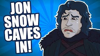 Jon Snow Caves In!