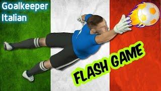 GOALKEEPER ITALIAN - Flash Game HD