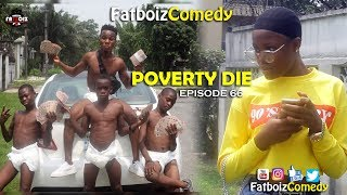 POVERTY DIE (FATBOIZ COMEDY EP67)
