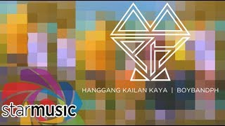 BoybandPH - Hanggang Kailan Kaya (Audio) 🎵