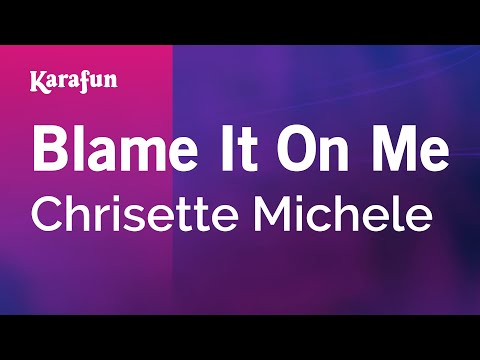 Karaoke Blame It On Me - Chrisette Michele *
