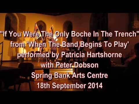 If You Were The Only Boche In The Trench - Patricia Hartshorne
