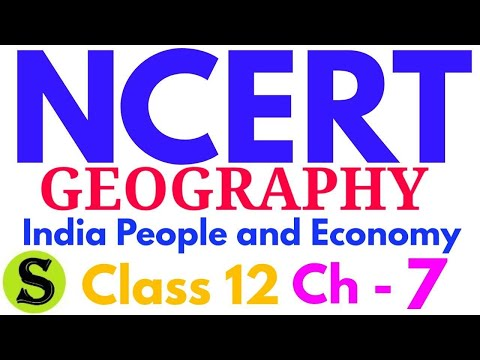 ncert geography class 12 india people and economy class 12 chapter 7 bhugol book summary