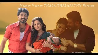 Vaaney Vaaney Tribute Thala Ajith | Thalapathy Vijay | Song | Nayanthara | Nithya Menon