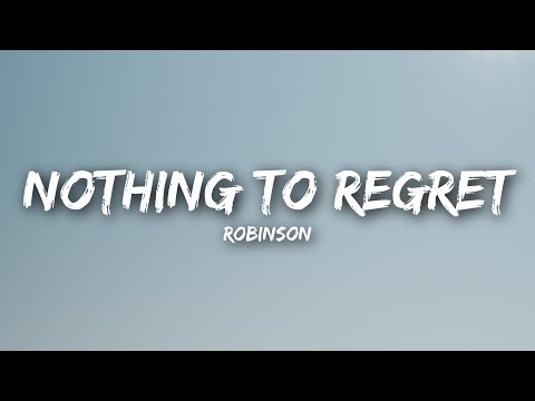 Robinson - Nothing to Regret (Lyrics / Lyrics Video)