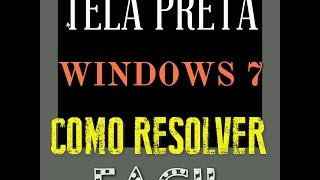 Windows 7 com a tela preta COMO SOLUCIONAR FÁCIL Windows 7 with the black screen HOW TO SOLVE EASY