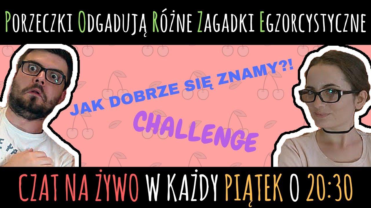 Jak dobrze się znamy CHALLENGE! - Witamy w P.O.R.Z.E. [#5]