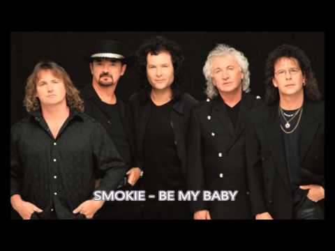Smokie - Be my baby