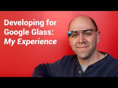 Developing for Google Glass: My Experience