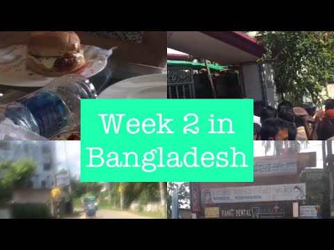 TRAVEL VLOG - WEEK 2 IN BANGLADESH