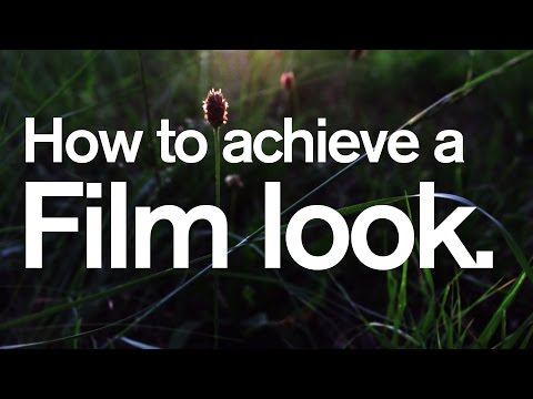 How to achieve a Film Look - DSLR film making
