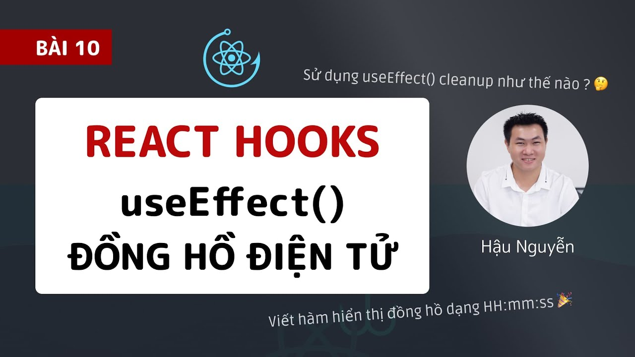 React Hooks: 10 - useEffect cleanup với code đồng hồ (2020)