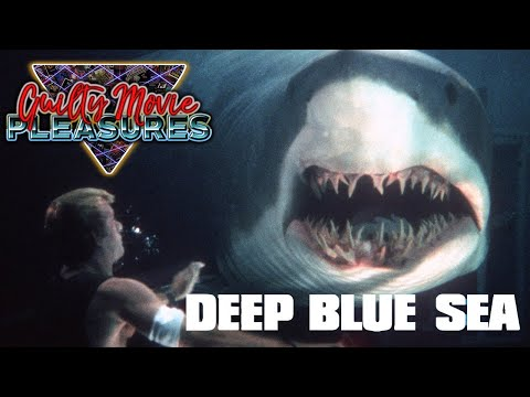 "Deep Blue Sea (1999)... is a ""Guilty Movie Pleasure"""