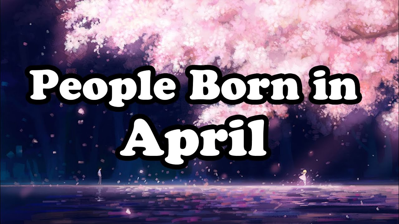 Birth Month Say About Your Personality April Whatsapp Status
