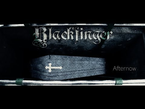 Blackfinger - Afternow (Video)