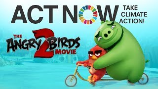 The Angry Birds Movie 2 & United Nations - ACT NOW