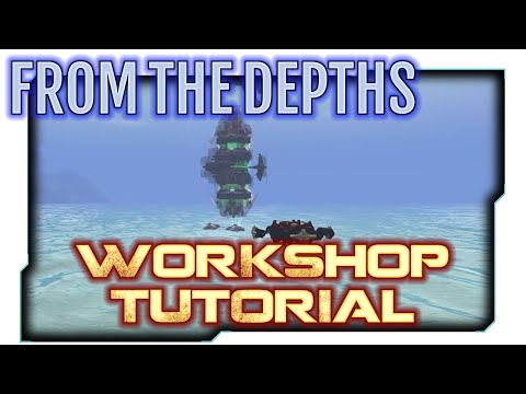 From the Depths:S3 - Ship Showcase & Workshop Tutorial!
