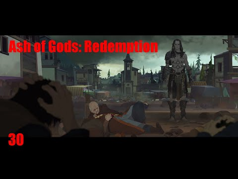 [30] Ash of Gods: Redemption | Let's Play the tactical RPG with a complex story