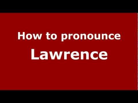 How to Pronounce Lawrence - PronounceNames.com