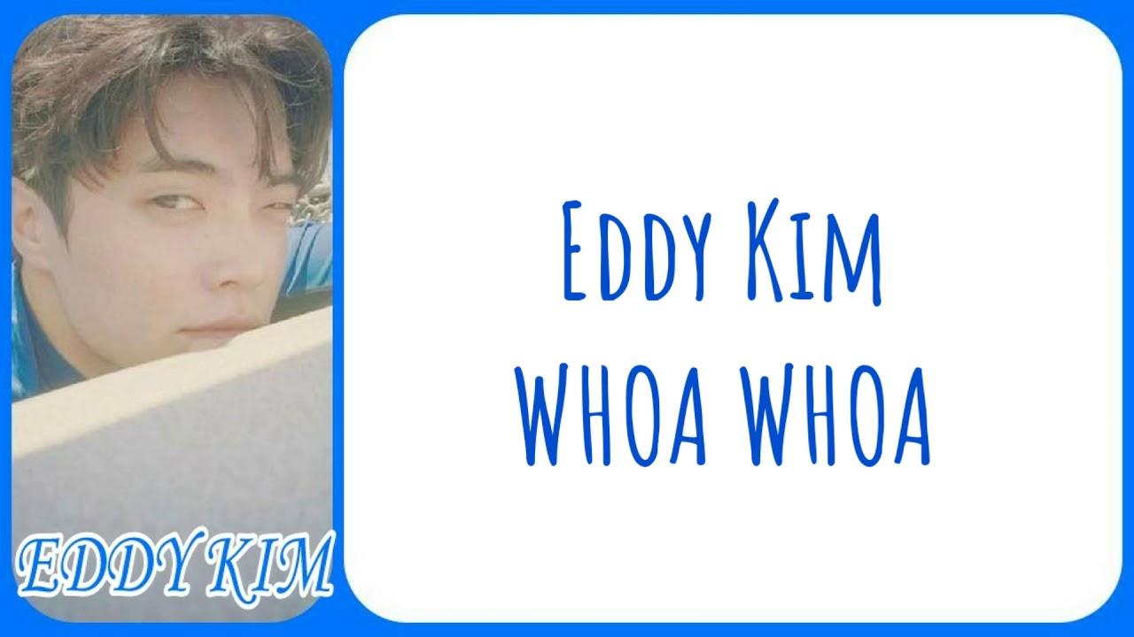 Eddy Kim - whoa whoa [Han Rom Eng] Color Coded Lyrics - YouTube