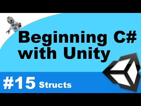 Beginning C# with Unity - Part 15 - Structs