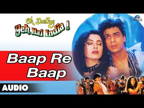 Oh Darling Yeh Hai India : Baap Re Baap Full Audio Song | Shahrukh Khan, Deepa Sahi |