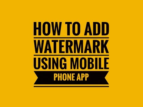 How to add watermark in a mobile phone - Add Watermark App