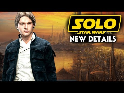 Han Solo Movie NEW Details & More! Star Wars News (Solo A Star Wars Story)