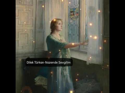 Dilek Turkan Nazende Sevgilim Yadima Dustun Youtube