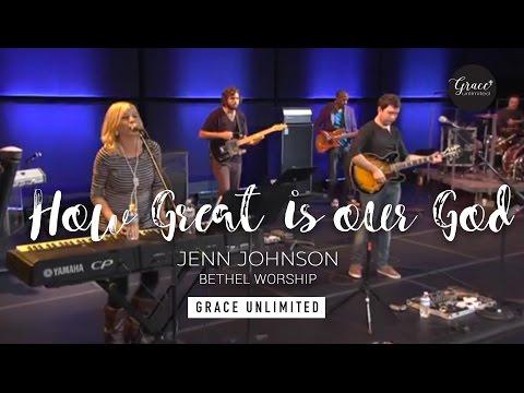 How Great is our God - Jenn Johnson - Bethel