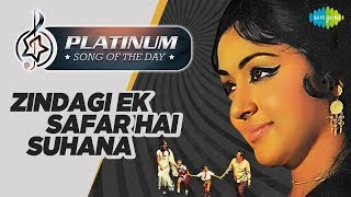 Platinum song of the day – celebrating 365 handpicked songs that have been heard and loved over again since many decades. 00:04:19 zindagi ek safar ...