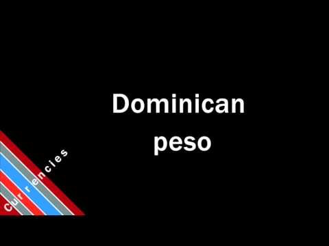 How to Pronounce Dominican peso