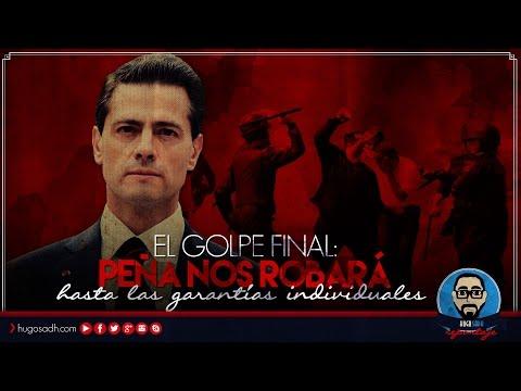"""EL GOLPE FINAL: """"Peña nos ROBARÁ hasta las Garantías Individuales"""""""