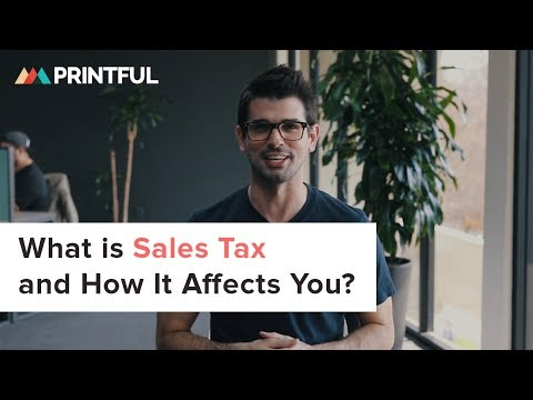 What Is Sales Tax And How It Affects You? - Printful 2019
