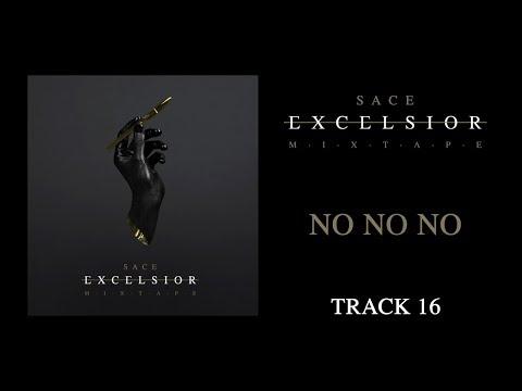 SACE - No No No - Excelsior mixtape #16