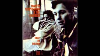 MARTIN STEPHENSON & THE DAINTEES - Boat To Bolivia [1986-audio]
