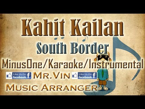 Kahit Kailan  South Border  HQ 2016 Best MinusOneKaraokeInstrumental