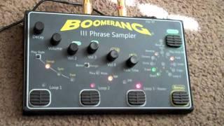 Boomerang III Phrase Sampler / Looper Demo Part 1