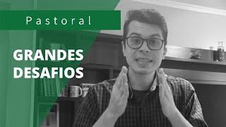 GRANDES DESAFIOS | Rev. Leonardo Tobias