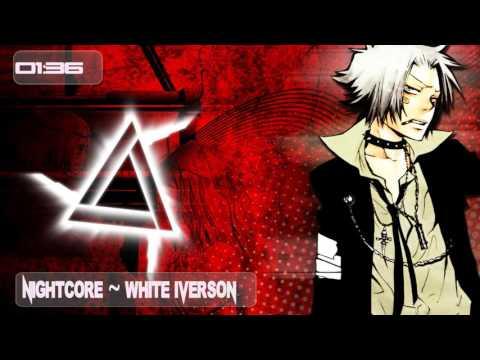 Nightcore - White Iverson