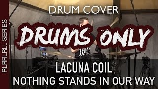 Lacuna Coil - Nothing Stands in Our Way | Quentin Brodier (Drums Only)