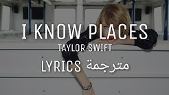 Taylor Swift - I Know Places | Lyrics مترجمة