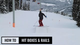 How To Hit Boxes & Rails On Skis