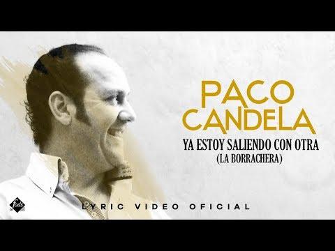 PACO CANDELA - La borrachera / Ya estoy saliendo con otra (Lyric Video Oficial)