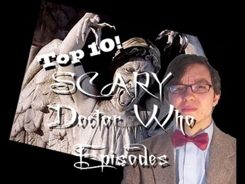Top 10 Scary Doctor Who Episodes/Stories (Modern Series)