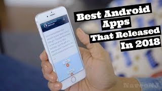6 Best Android Apps That Released in 2018