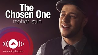 Maher Zain - The Chosen One | ماهر زين - المختار | Official Music Video